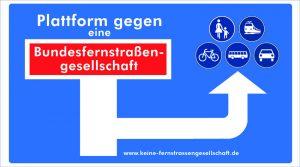 Plattform gegen die Bundesfernstraßengesellschaft